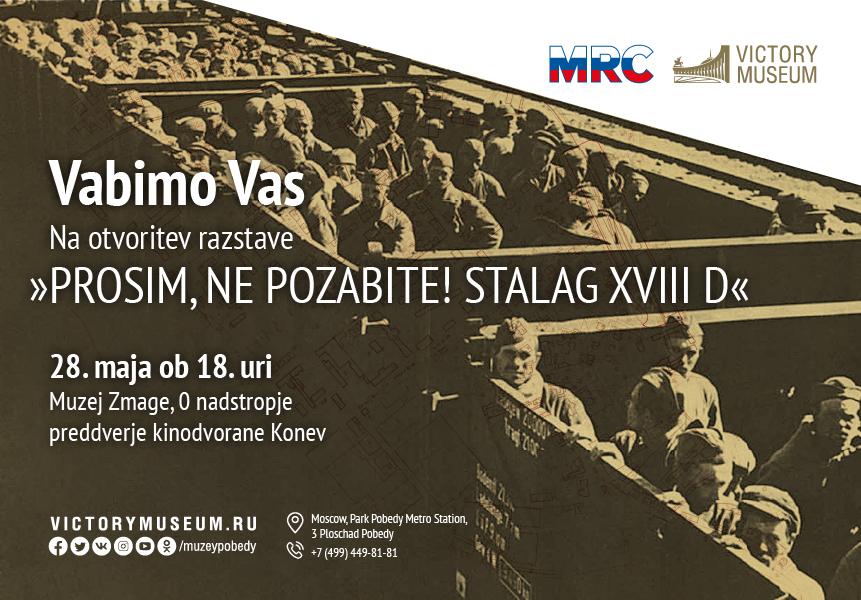 """28. maja se bo v Moskvi odprla razstava """"Prosimo, ne pozabite! … Stalag XVIII D"""""""